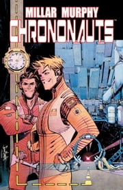 Chrononauts vol 1 ebook by Mark Millar,Gordon Sean Murphy