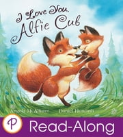 I Love You, Alfie Cub ebook by Angela McAllister,Daniel Howarth