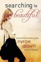 Searching For Beautiful ebook by Nyrae Dawn