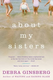 About My Sisters ebook by Debra Ginsberg