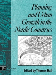 Planning and Urban Growth in Nordic Countries ebook by Thomas Hall