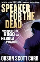 Speaker For The Dead - Book 2 in the Ender Saga ebook by Orson Scott Card