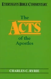 Acts of the Apostles- Everyman's Bible Commentary ebook by Charles C. Ryrie