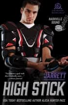 High Stick - Jarrett eBook by Alicia Hunter Pace
