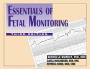 Essentials of Fetal Monitoring ebook by Murray, Michelle