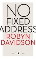 Short Black 11 No Fixed Address ebook by Robyn Davidson