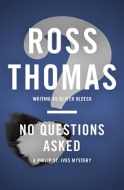 No Questions Asked ebook by Ross Thomas
