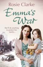 Emma's War - (Emma Trilogy 2) ebook by Rosie Clarke