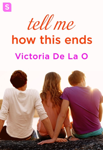 Tell Me How This Ends ebook by Victoria De La O