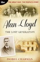 Alan Lloyd: The Lost Generation ebook by Isobel Charman