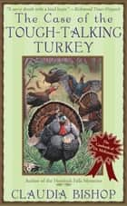 The Case of the Tough-Talking Turkey ebook by Claudia Bishop