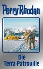 "Perry Rhodan 91: Die Terra-Patrouille (Silberband) - 11. Band des Zyklus ""Aphilie"" ebook by William Voltz, Kurt Mahr, H.G. Ewers,..."