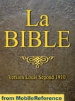 La Bible (Ancien Et Nouveau Testament) Louis Segond 1910: French Equivalent Of The English King James Version. Ancien Testament Et Nouveau Testament (French Edition) (Mobi Spiritual)