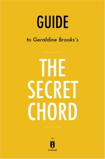 Guide to Geraldine Brooks\'s The Secret Chord by Instaread eBook by ...