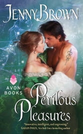 Perilous Pleasures ebook by Jenny Brown