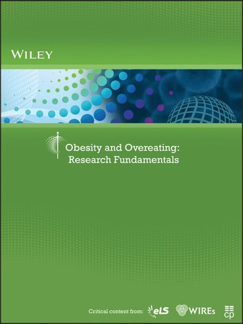 Obesity and Overeating - Research Fundamentals ebook by Wiley