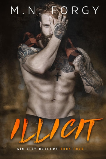 Illicit - Sin City Outlaws, #4 ebook by M.N. Forgy