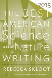 The Best American Science and Nature Writing 2015 ebook by Rebecca Skloot,Tim Folger