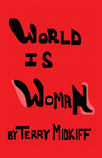 World Is Woman ebook by Terry Midkiff