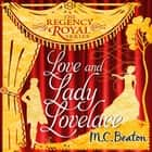 Love and Lady Lovelace - Regency Royal 10 audiobook by M.C. Beaton
