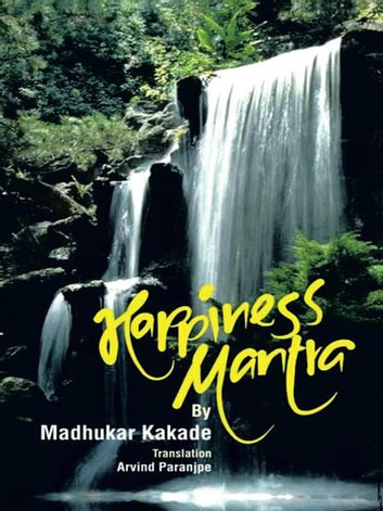 Happiness Mantra ebook by Madhukar Kakade