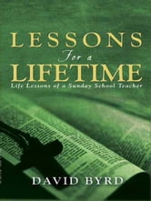 Lessons For A Lifetime ebook by Byrd, David