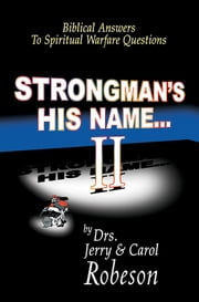 Strongman's His Name...II ebook by Jerry & Carol Robeson