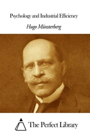 Psychology and Industrial Efficiency ebook by Hugo Münsterberg