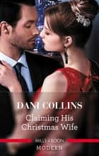Claiming His Christmas Wife 電子書 by Dani Collins