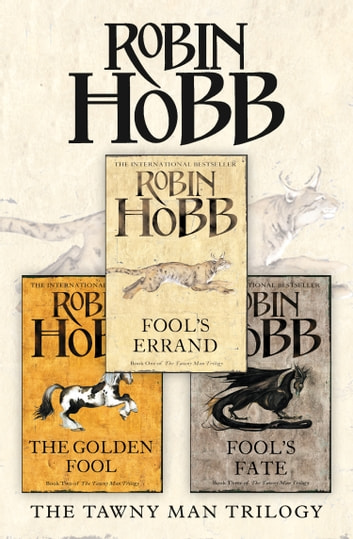 The Complete Tawny Man Trilogy: Fool's Errand, The Golden Fool, Fool's Fate ebook by Robin Hobb