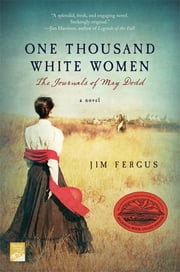 One Thousand White Women - The Journals of May Dodd ebook by Jim Fergus