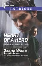Heart of a Hero ebook by Debra Webb,Regan Black