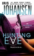 Hunting Eve - An Eve Duncan Novel ebook by