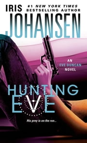 Hunting Eve - An Eve Duncan Novel ebook by Iris Johansen