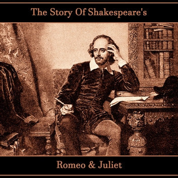 Story of Shakespeare's Romeo & Juliet, The audiobook by William Shakespeare,Mary Lamb,Charles Lamb