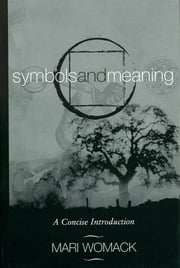 Symbols and Meaning - A Concise Introduction ebook by Mari Womack