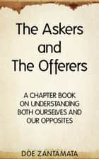 The Askers and The Offerers ebook by Doe Zantamata