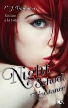 Night School - Tome 4 - Résistance eBook by Magali DUEZ, C.J. DAUGHERTY
