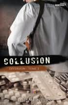 Collusion ebook by Loriane Béhin,Eden Winters