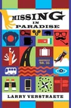 Missing in Paradise ebook by Larry Verstraete