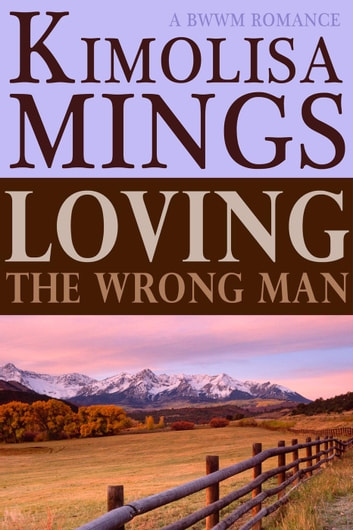 Loving The Wrong Man ebook by Kimolisa Mings
