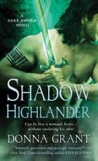 Shadow Highlander - A Dark Sword Novel ebook by Donna Grant
