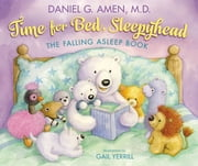 Time for Bed, Sleepyhead - The Falling Asleep Book ebook by Dr. Daniel Amen,Gail Yerrill