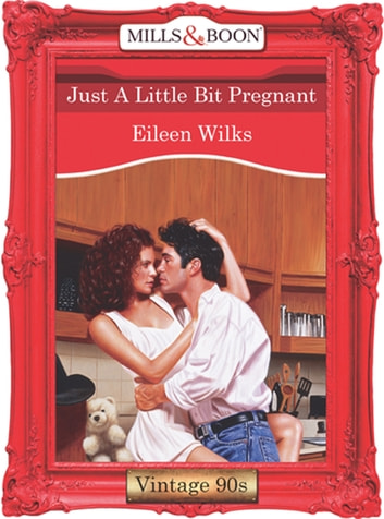 Get e-book Just A Little Bit Pregnant (Mills & Boon Vintage