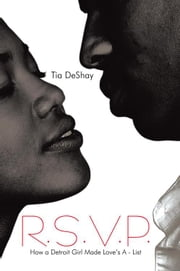 R.S.V.P. - How a Detroit Girl Made Love's a - List ebook by Tia DeShay