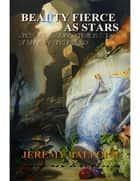 Beauty Fierce as Stars: And Other Science-Fiction Tales of Mystery and Intrigue ebook by Jeremy Balfour