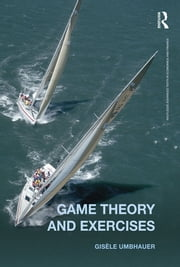 Game Theory and Exercises ebook by Gisèle Umbhauer