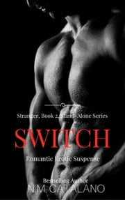 Switch - Stranger, #2 ebook by N.M. Catalano