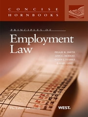 Principles of Employment Law (Concise Hornbook Series) ebook by Peggie Smith,Ann Hodges,Susan Stabile,Rafael Gely