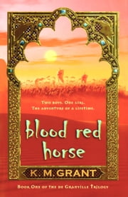 Blood Red Horse ebook by Ms. K. M. Grant